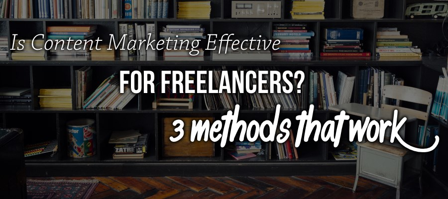 Content Marketing Effective for Freelancers