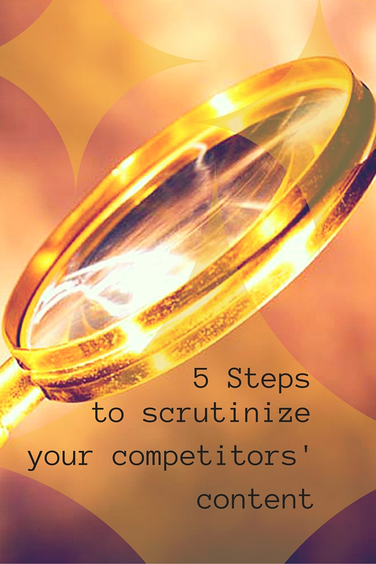 5 steps to scrutinize competitor content
