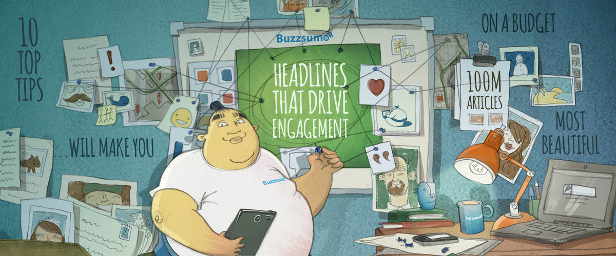 buzzsumo.com - Steve Rayson - We Analyzed 100 Million Headlines. Here's What We Learned (New Research)